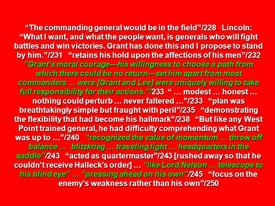 The commanding general would be in the field /228 Lincoln: What I want, and what the people want, is generals who will fight battles and win victories.