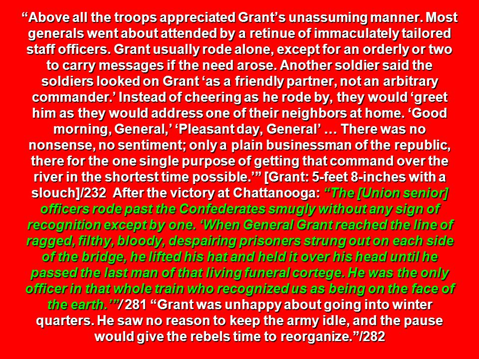 Above all the troops appreciated Grant's unassuming manner