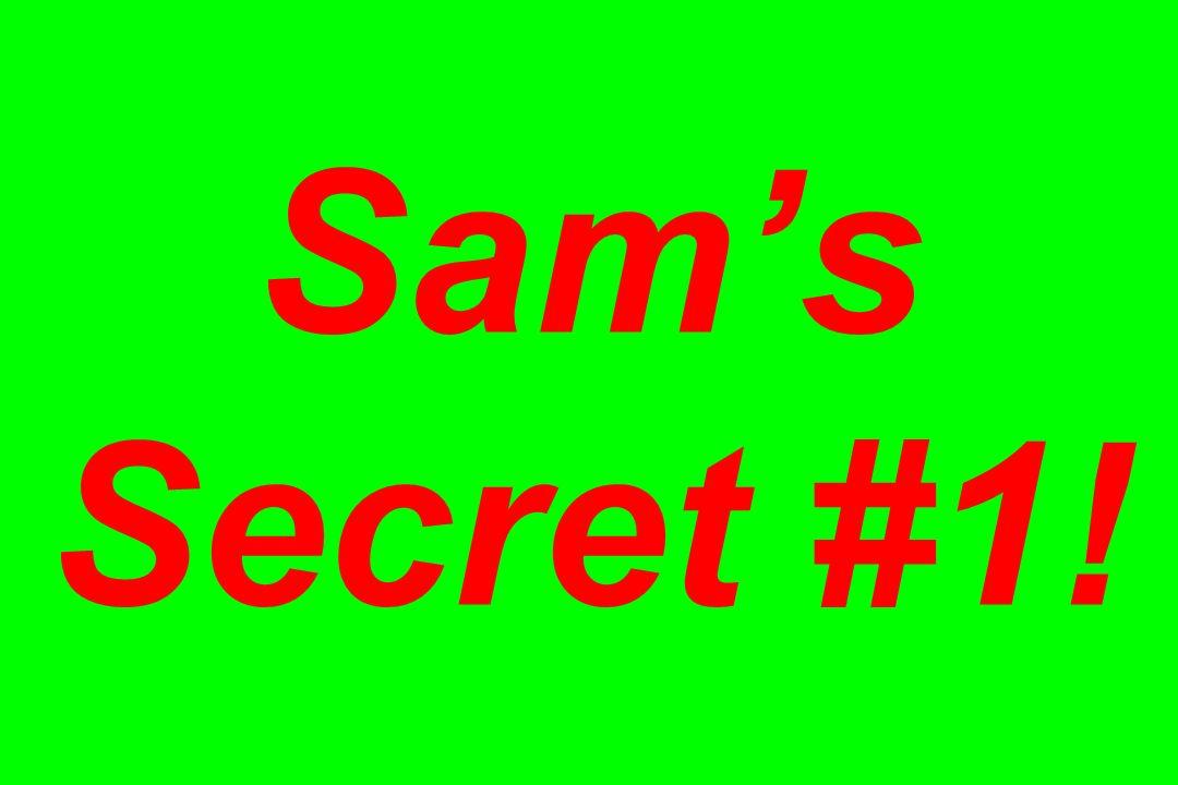 Sam's Secret #1!