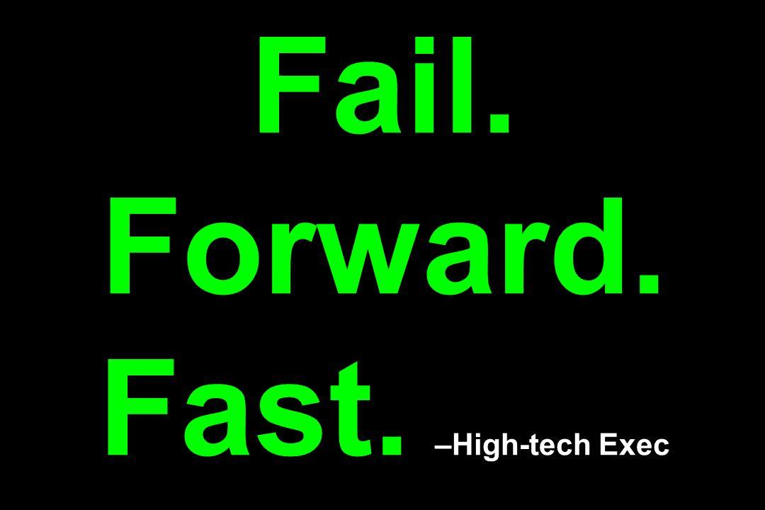 Fail. Forward. Fast. –High-tech Exec