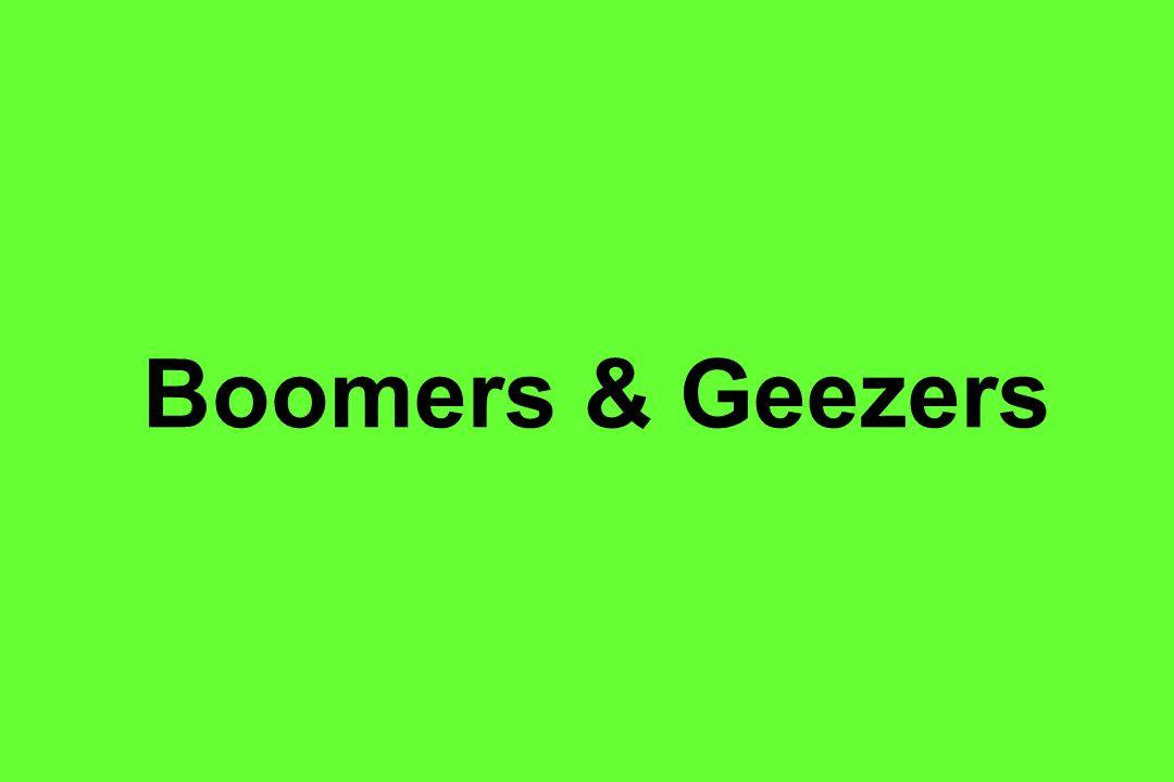 Boomers & Geezers