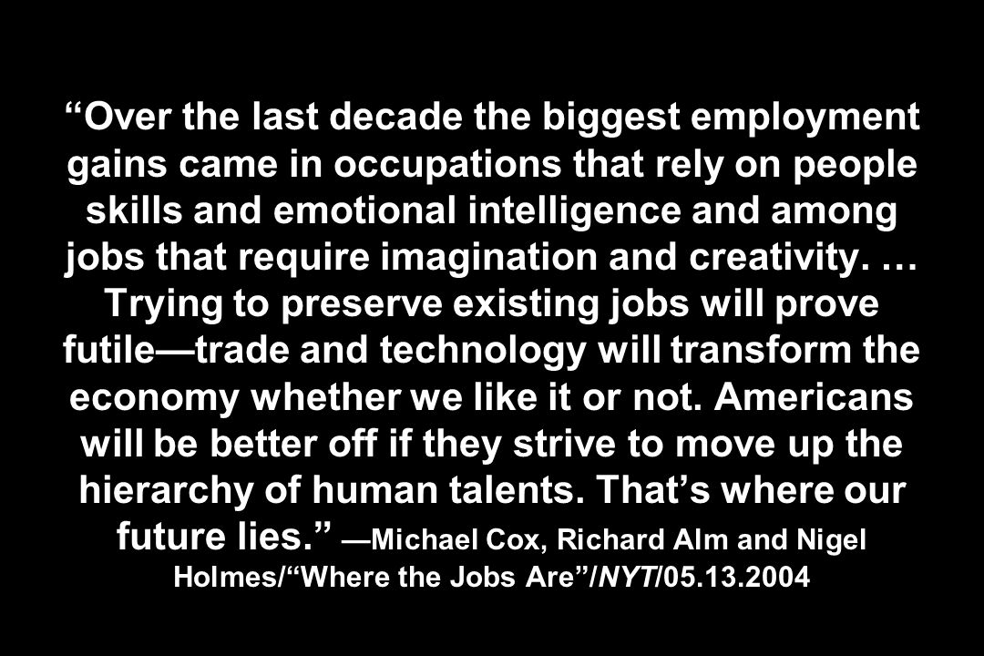 Over the last decade the biggest employment gains came in occupations that rely on people skills and emotional intelligence and among jobs that require imagination and creativity.