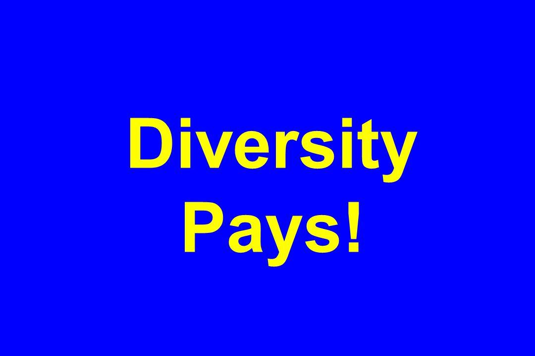 Diversity Pays!