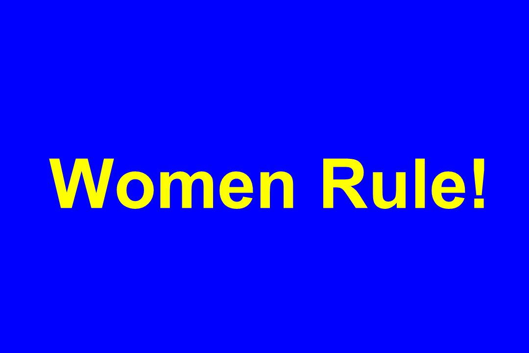 Women Rule!