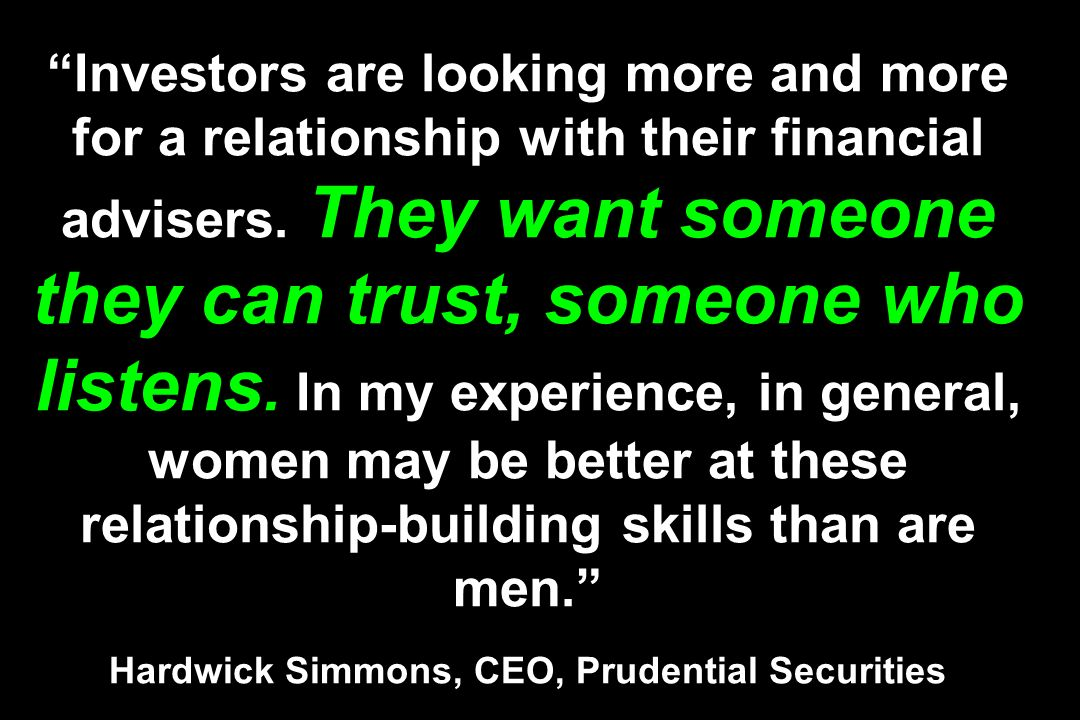 Investors are looking more and more for a relationship with their financial advisers.