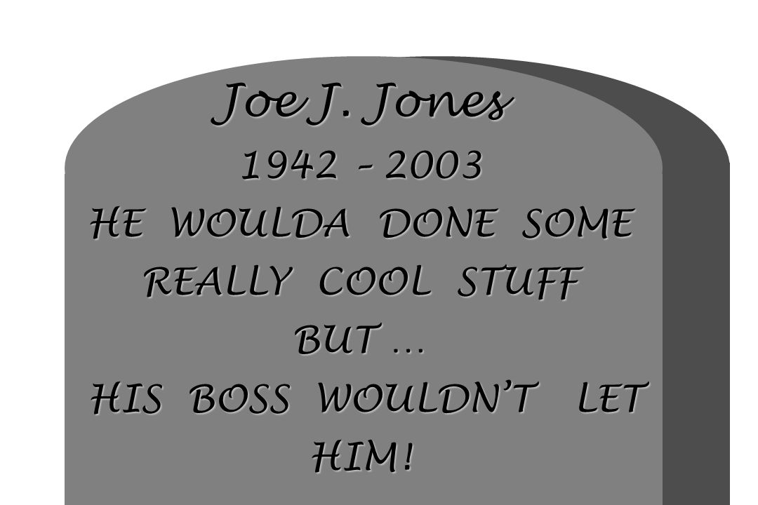 Joe J. Jones 1942 – 2003 HE WOULDA DONE SOME REALLY COOL STUFF BUT … HIS BOSS WOULDN'T LET HIM!