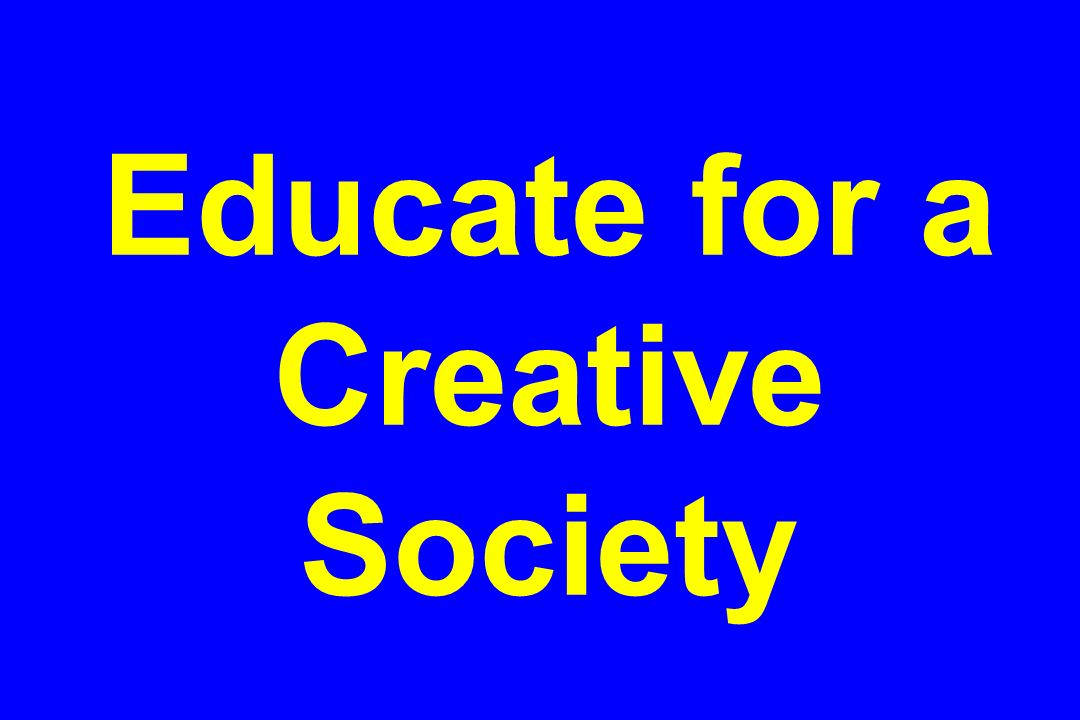 Educate for a Creative Society