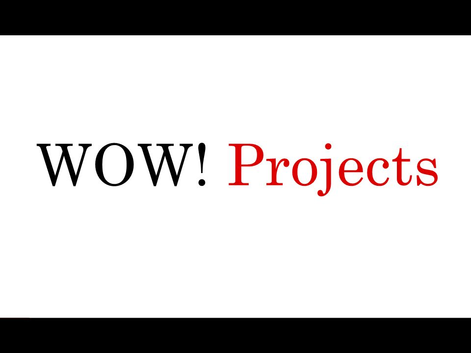 WOW! Projects