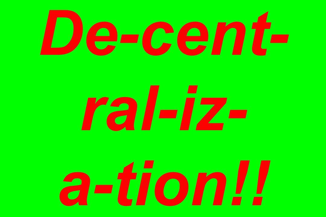 De-cent-ral-iz- a-tion!!