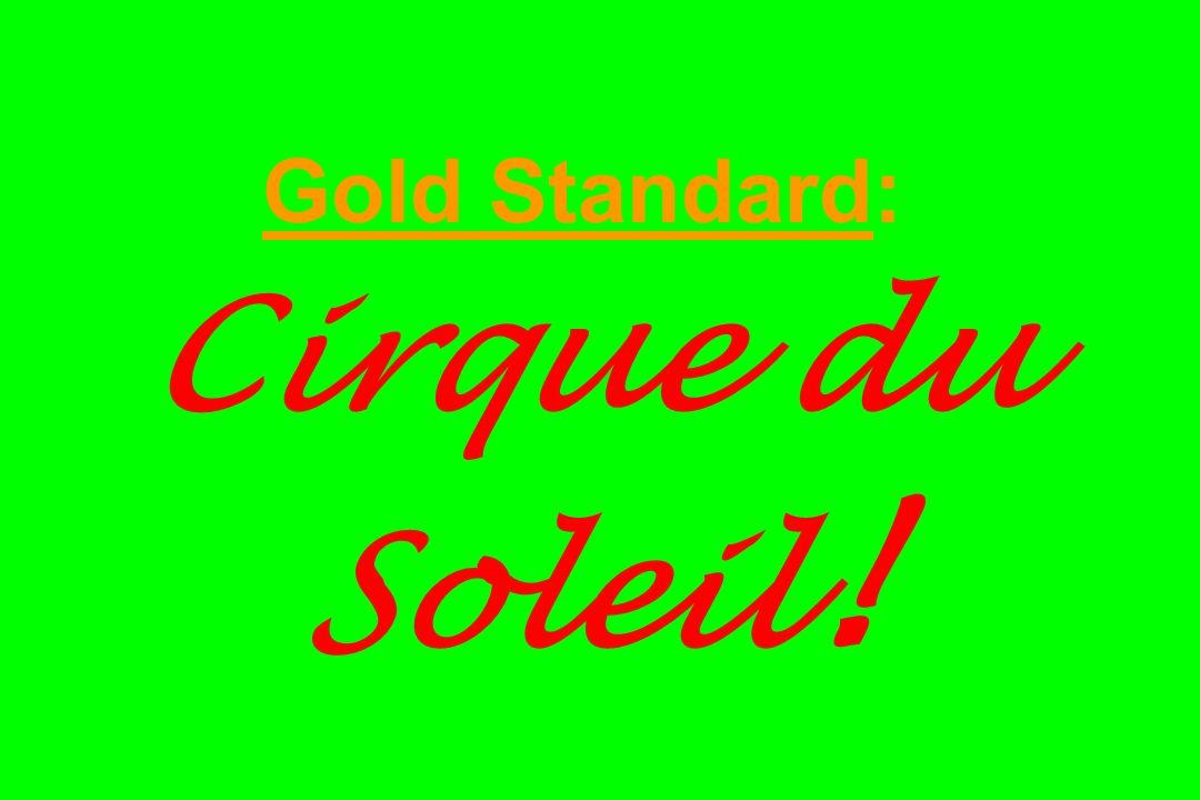 Gold Standard: Cirque du Soleil!