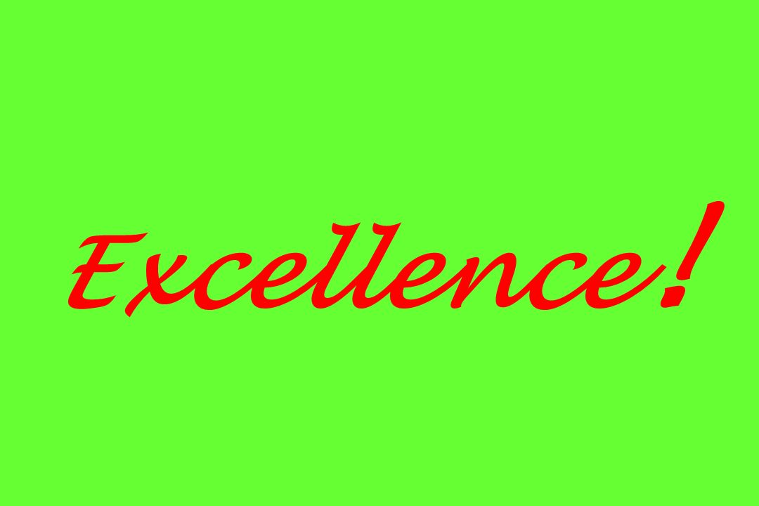 Excellence!