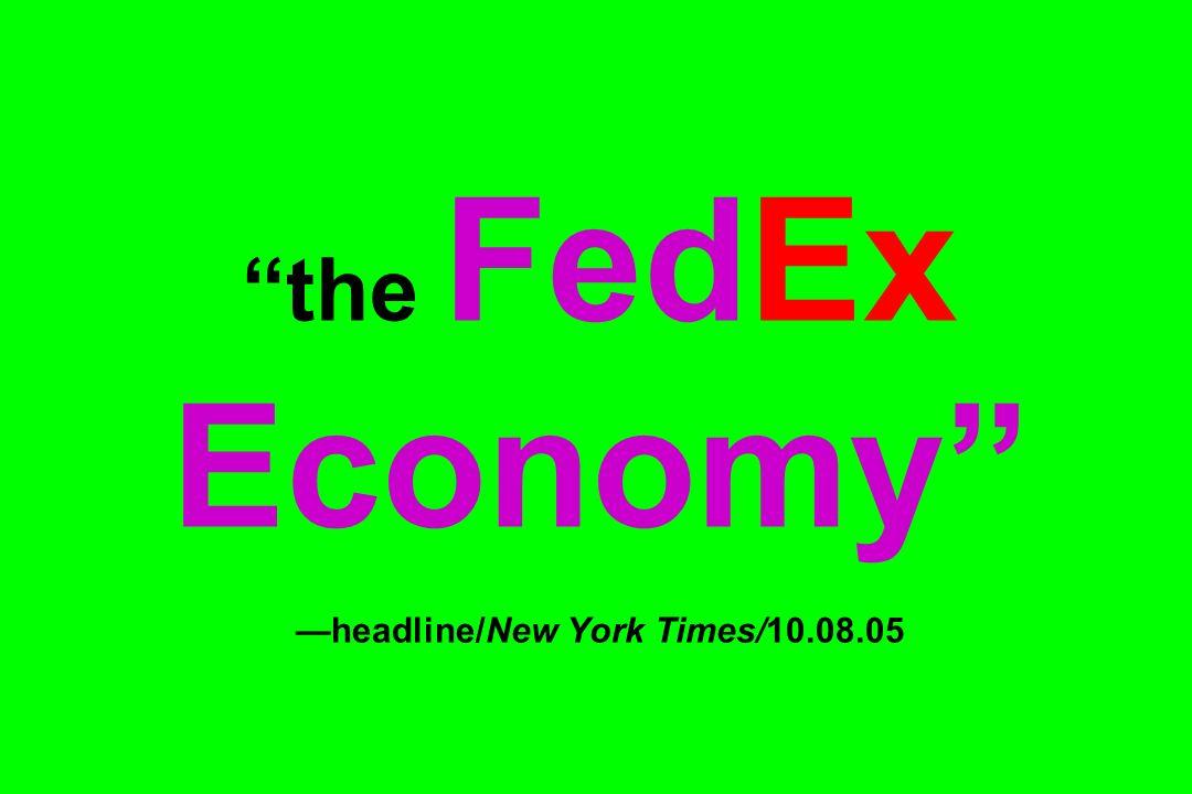 the FedEx Economy —headline/New York Times/10.08.05