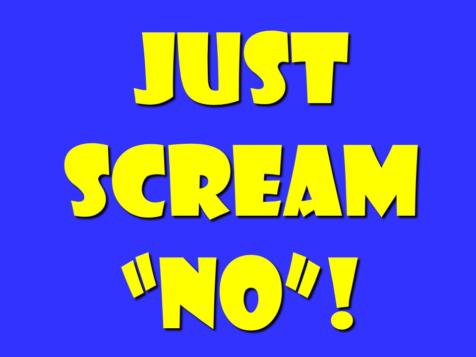 Just scream No ! 185