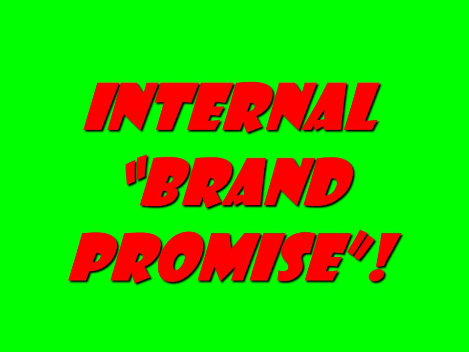 Internal brand promise !