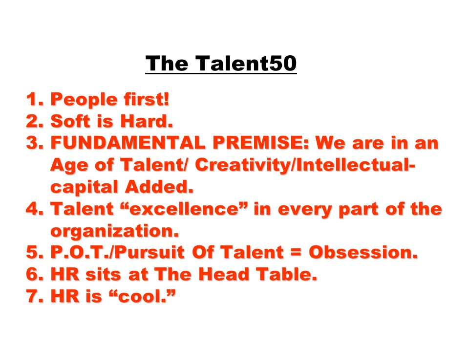 The Talent50 1. People first. 2. Soft is Hard. 3