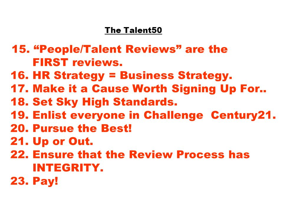 The Talent50 15. People/Talent Reviews are the FIRST reviews. 16