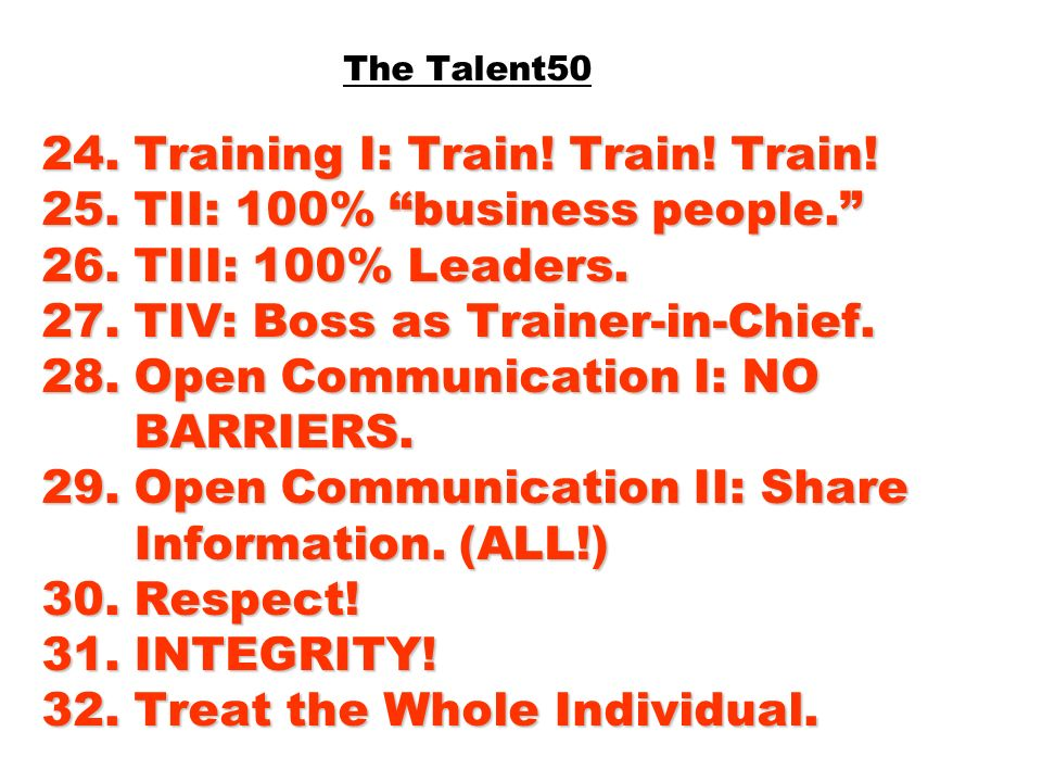 The Talent50 24. Training I: Train. Train. Train. 25