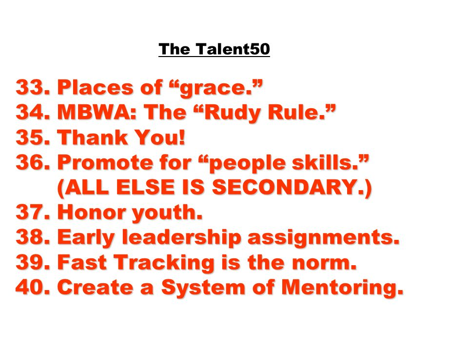 The Talent50 33. Places of grace. 34. MBWA: The Rudy Rule. 35