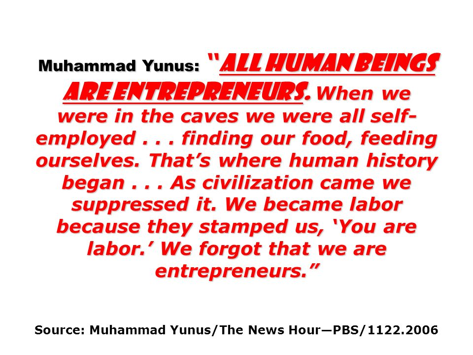 Source: Muhammad Yunus/The News Hour—PBS/1122.2006