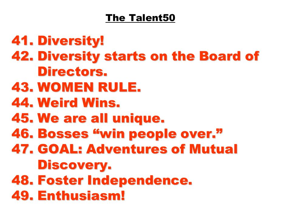 The Talent50 41. Diversity. 42. Diversity starts on the Board of Directors.