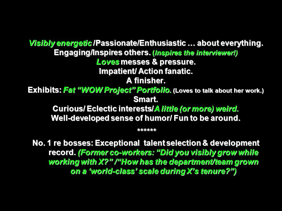 Visibly energetic /Passionate/Enthusiastic … about everything