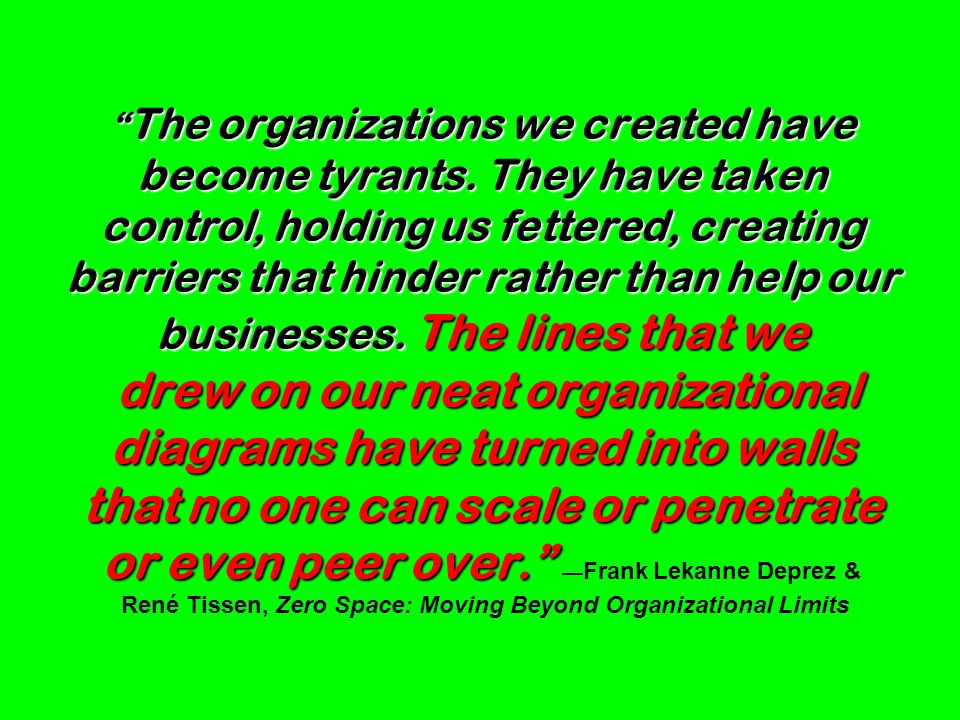 The organizations we created have become tyrants
