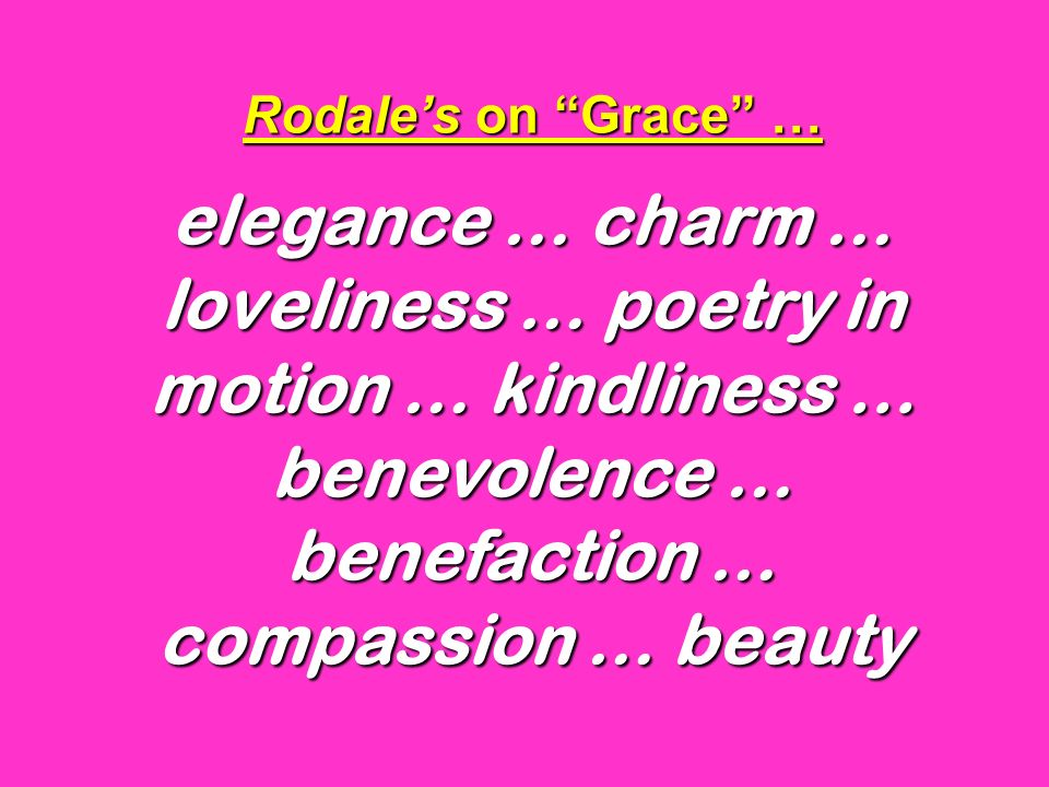Rodale's on Grace … elegance … charm … loveliness … poetry in motion … kindliness ...