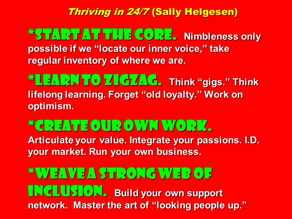 Thriving in 24/7 (Sally Helgesen). START AT THE CORE