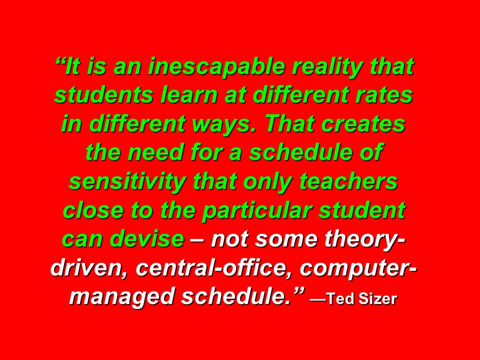 It is an inescapable reality that students learn at different rates in different ways.