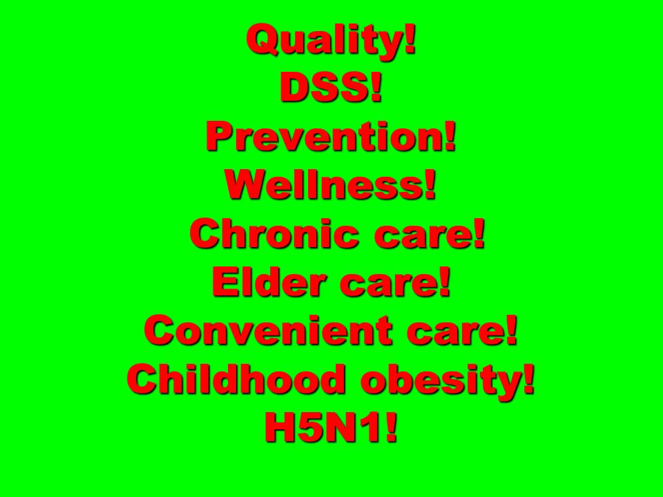 Quality. DSS. Prevention. Wellness. Chronic care. Elder care