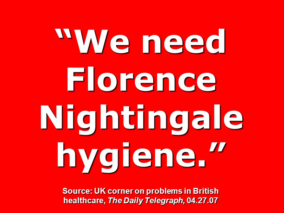 We need Florence Nightingale hygiene