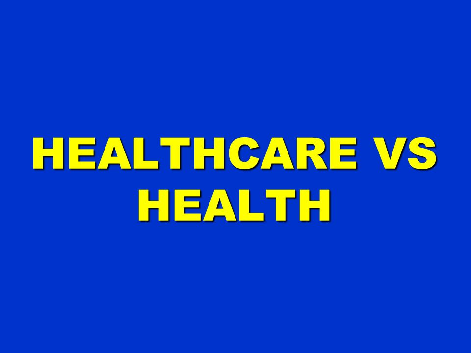 HEALTHCARE VS HEALTH