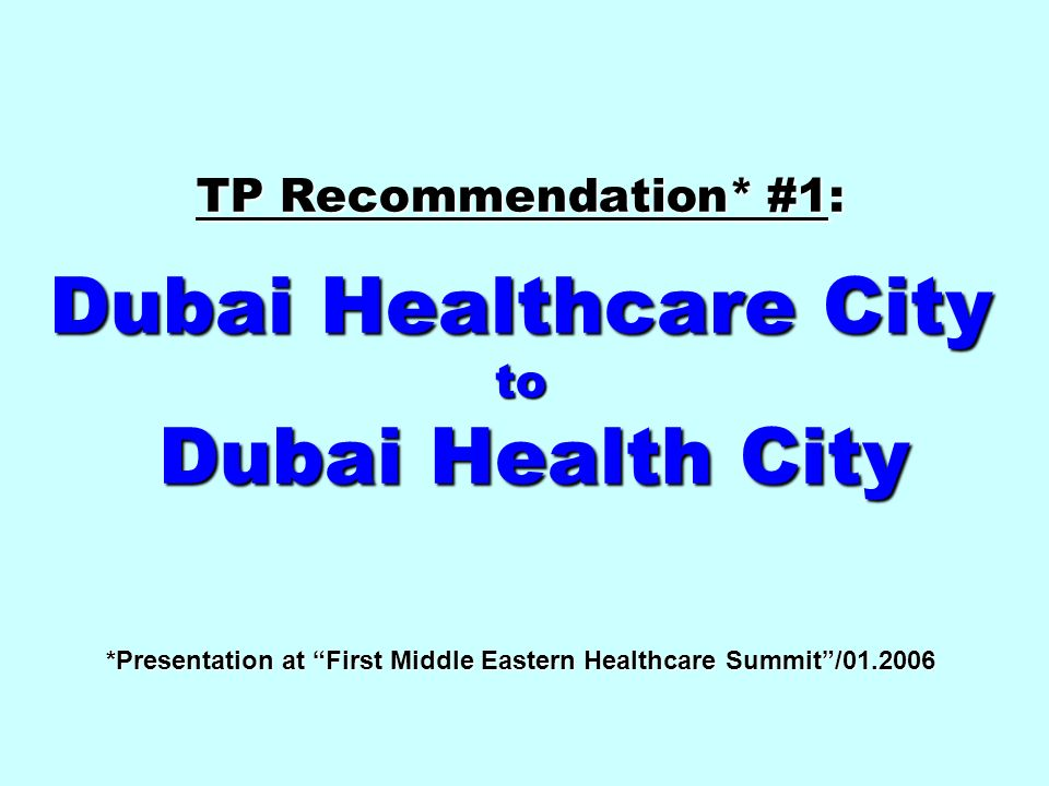 TP Recommendation. #1: Dubai Healthcare City to Dubai Health City