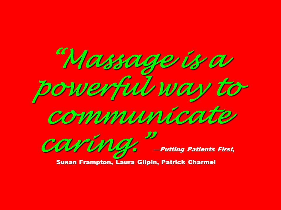 Massage is a powerful way to communicate caring