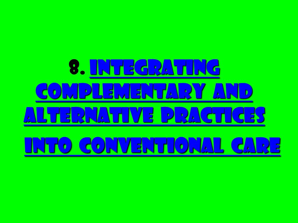 8. Integrating Complementary and Alternative Practices into Conventional Care