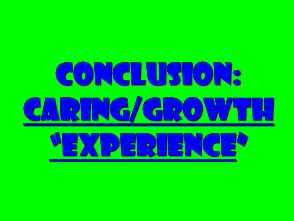 Conclusion: Caring/Growth Experience