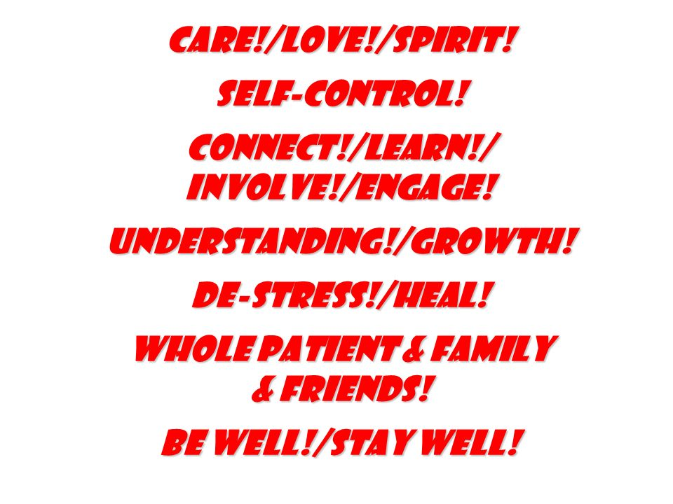 Care!/Love!/Spirit. Self-Control. Connect!/learn!/ involve!/Engage.