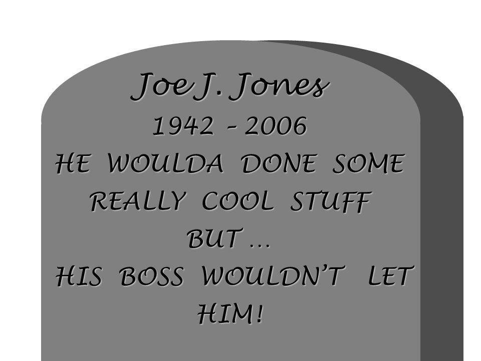 Joe J. Jones 1942 – 2006 HE WOULDA DONE SOME REALLY COOL STUFF BUT … HIS BOSS WOULDN'T LET HIM!