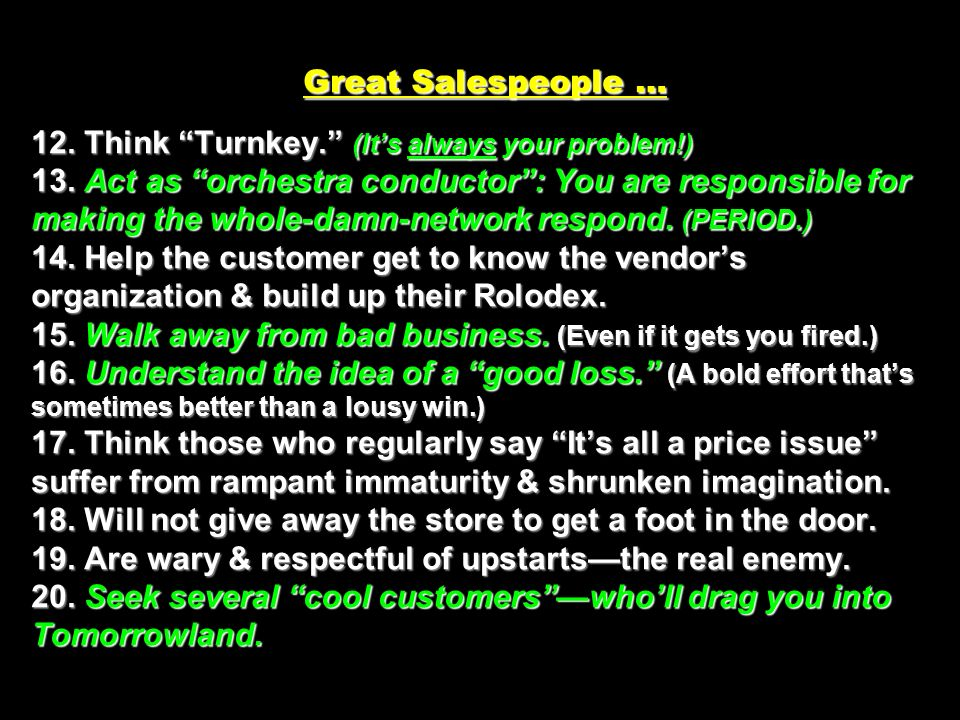 Great Salespeople … 12. Think Turnkey. (It's always your problem