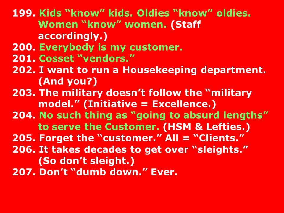 199. Kids know kids. Oldies know oldies. Women know women
