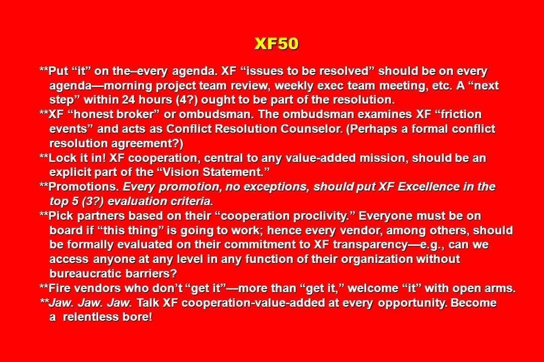XF50 **Put it on the–every agenda. XF issues to be resolved should be on every.