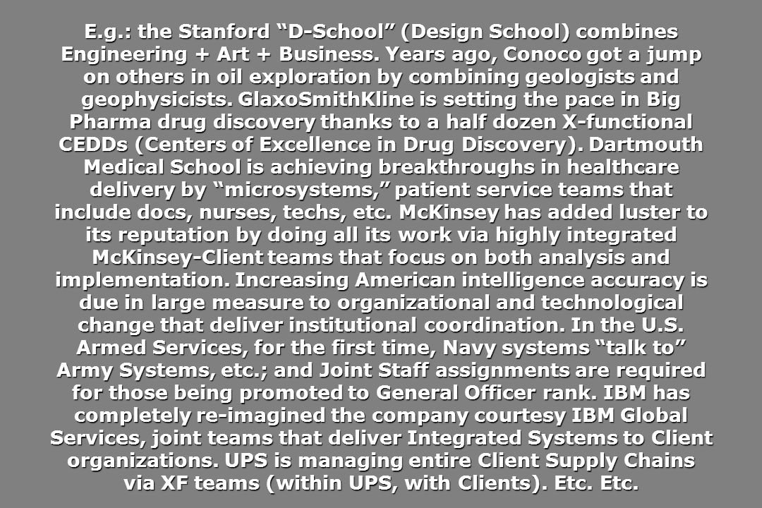 E.g.: the Stanford D-School (Design School) combines Engineering + Art + Business.