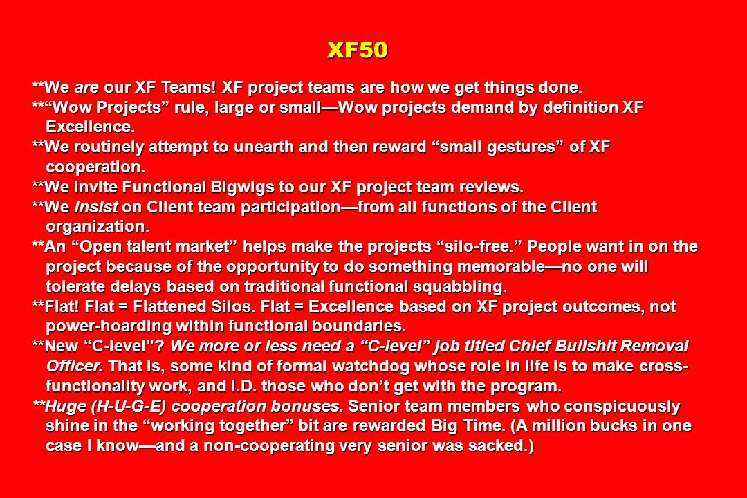 XF50 **We are our XF Teams! XF project teams are how we get things done. ** Wow Projects rule, large or small—Wow projects demand by definition XF.