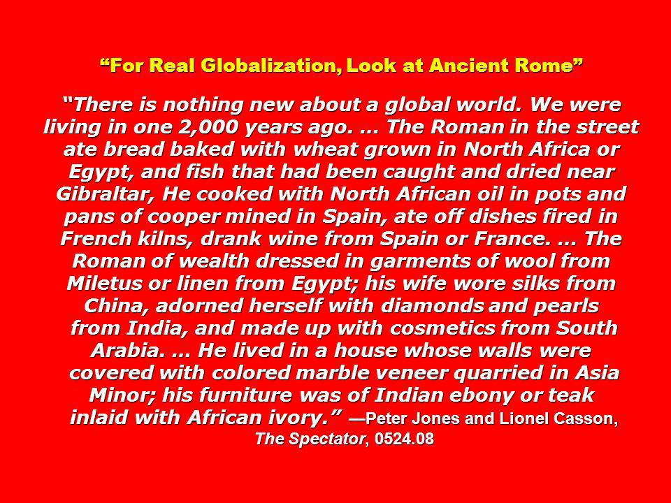 For Real Globalization, Look at Ancient Rome There is nothing new about a global world.