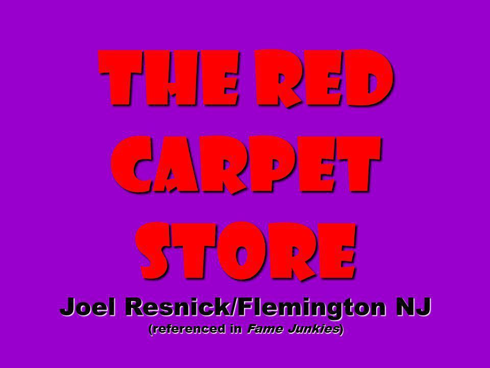 Joel Resnick/Flemington NJ (referenced in Fame Junkies)