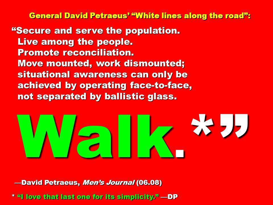 Walk.* General David Petraeus' White lines along the road :