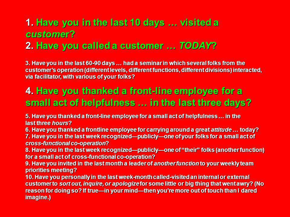 1. Have you in the last 10 days … visited a customer