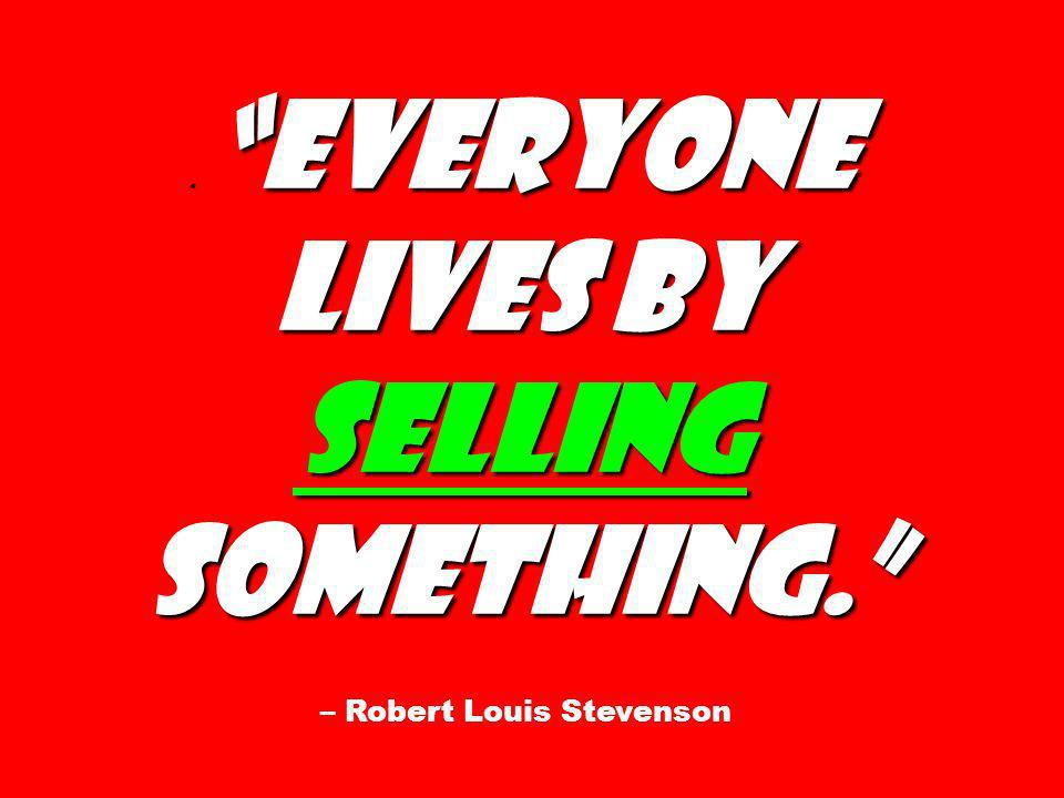 – Robert Louis Stevenson