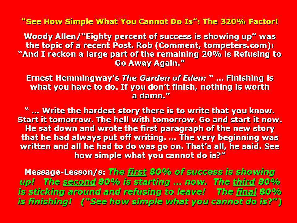 See How Simple What You Cannot Do Is : The 320% Factor!