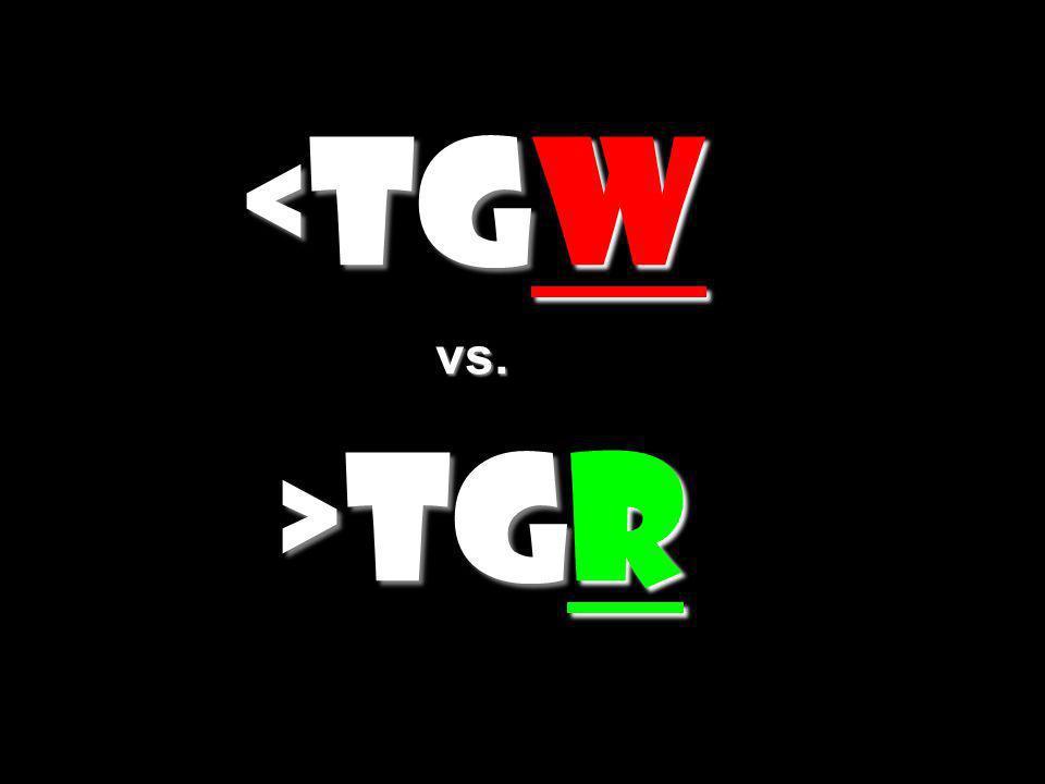 <TGW vs. >TGR